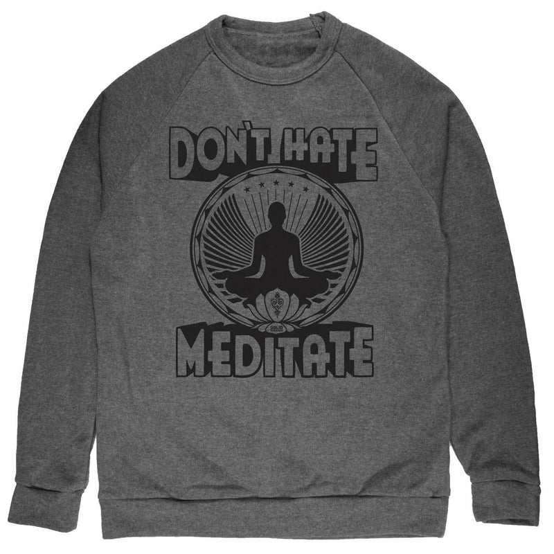 Don't Hate Meditate Vintage Inspired Fleece Crewneck Sweatshirt with cool yoga graphic | Solid Threads