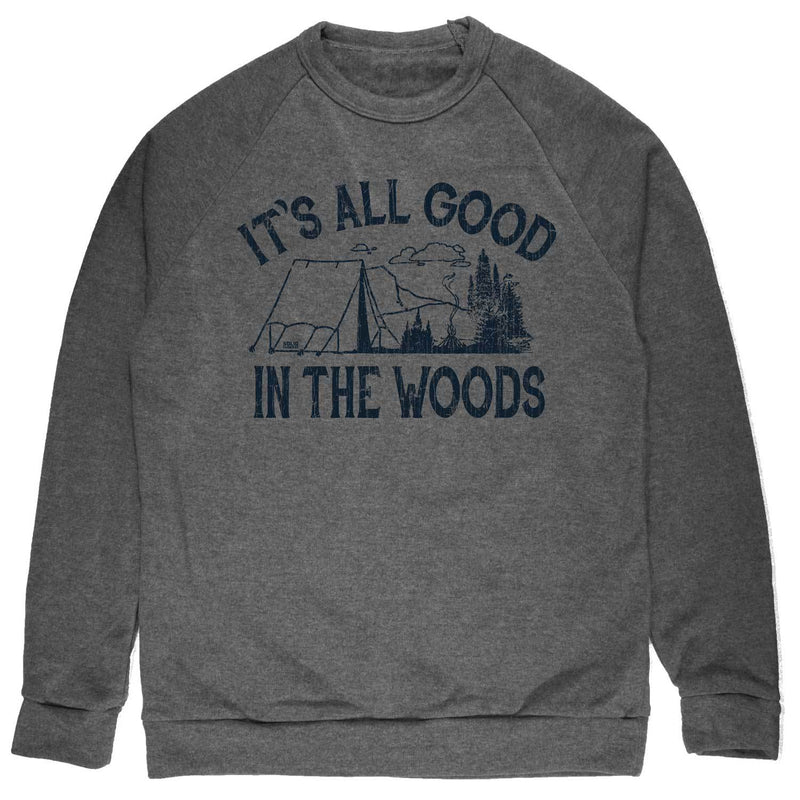 It's All Good In The Woods Vintage Inspired Fleece Crewneck Sweatshirt with cool camping graphic | Solid Threads