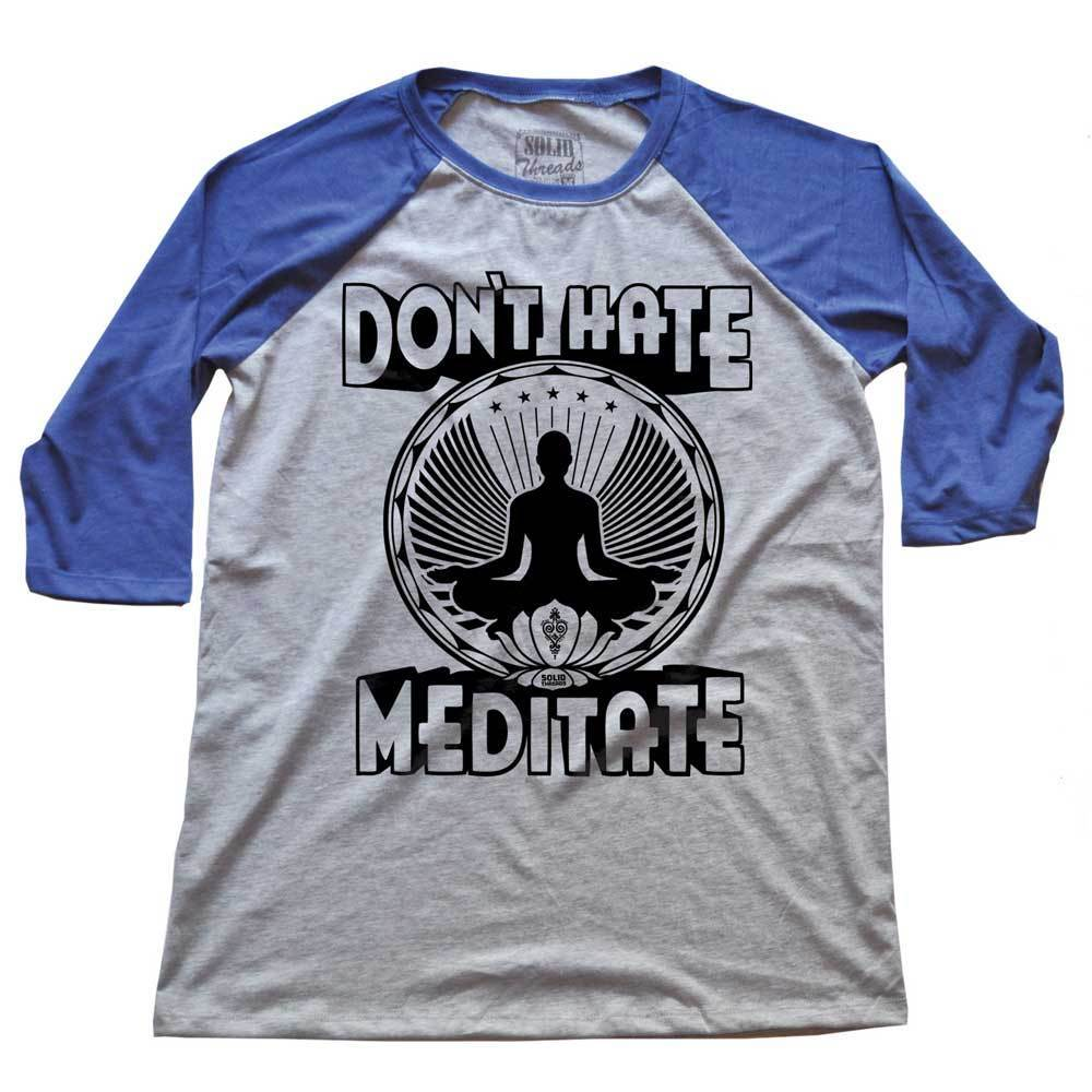 Don't Hate Meditate Vintage Inspired Raglan 3/4 Sleeve T-shirt | SOLID THREADS