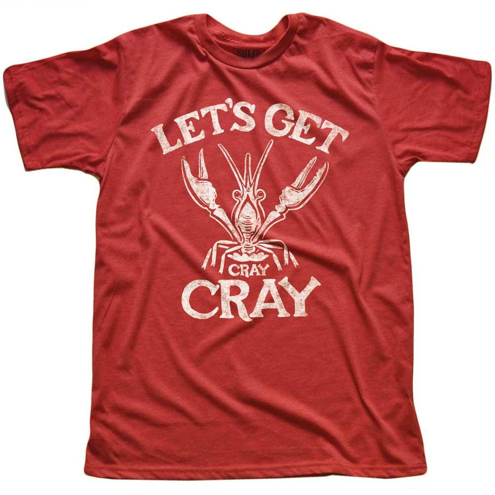 Let's Get Cray Cray Vintage Inspired T-shirt | SOLID THREADS