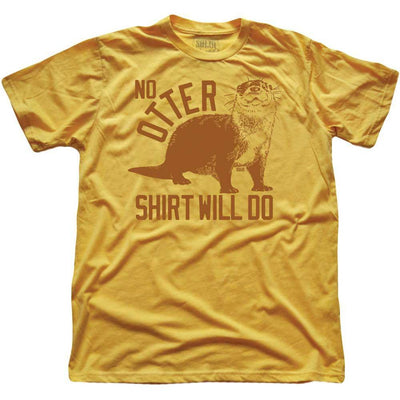 No Otter Shirt Will Do Vintage Inspired T-shirt | SOLID THREADS