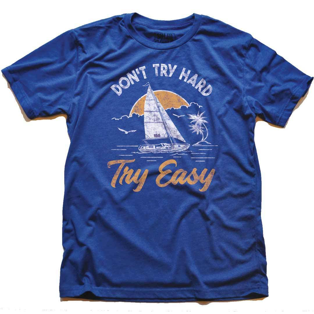 Don't Try Hard Try Easy Retro Sailing & Beach T-shirt | SOLID THREADS