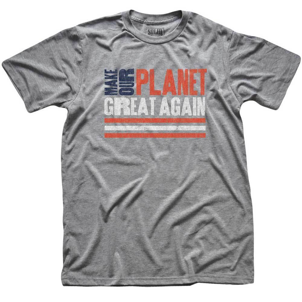 Make Our Planet Great Again Vintage T-shirt | SOLID THREADS