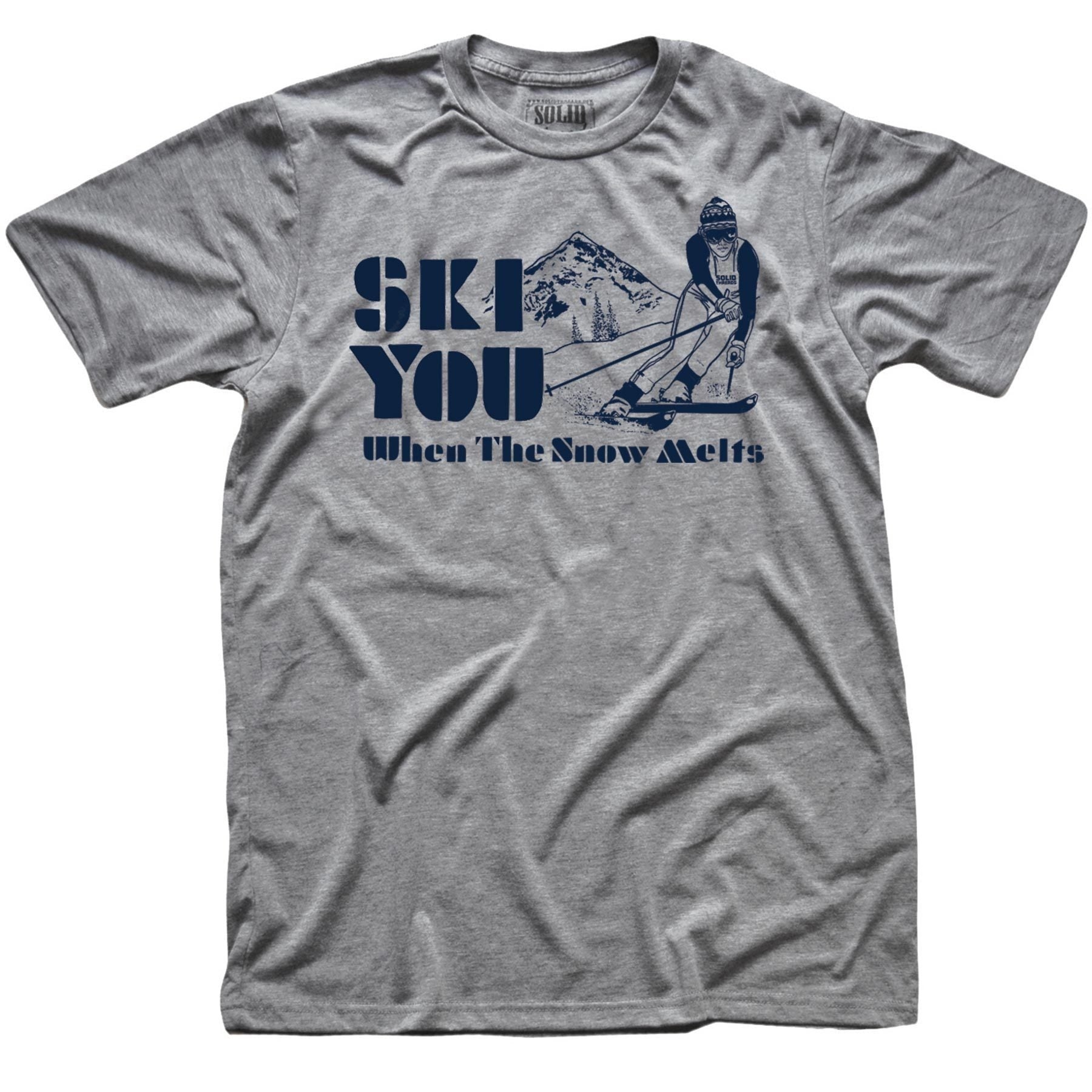 Ski You When The Snow Melts Vintage Inspired T-shirt | SOLID THREADS
