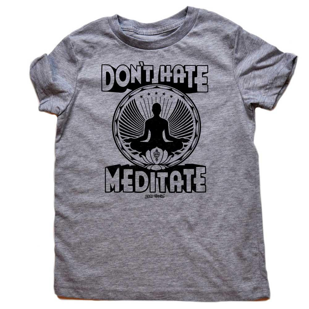 Toddler's Don't Hate Meditate Retro Tee | SOLID THREADS