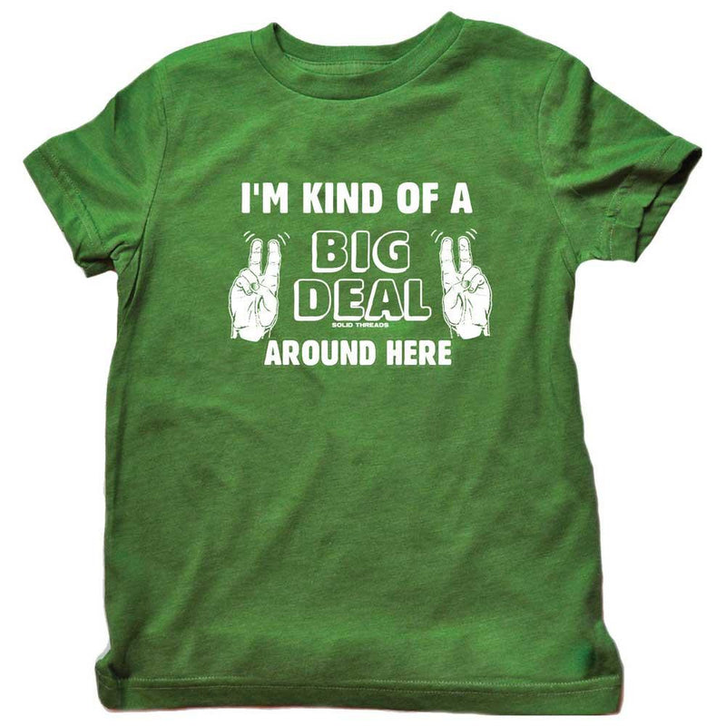 Toddler's I'm Kind Of A Big Deal Around Here T-shirt