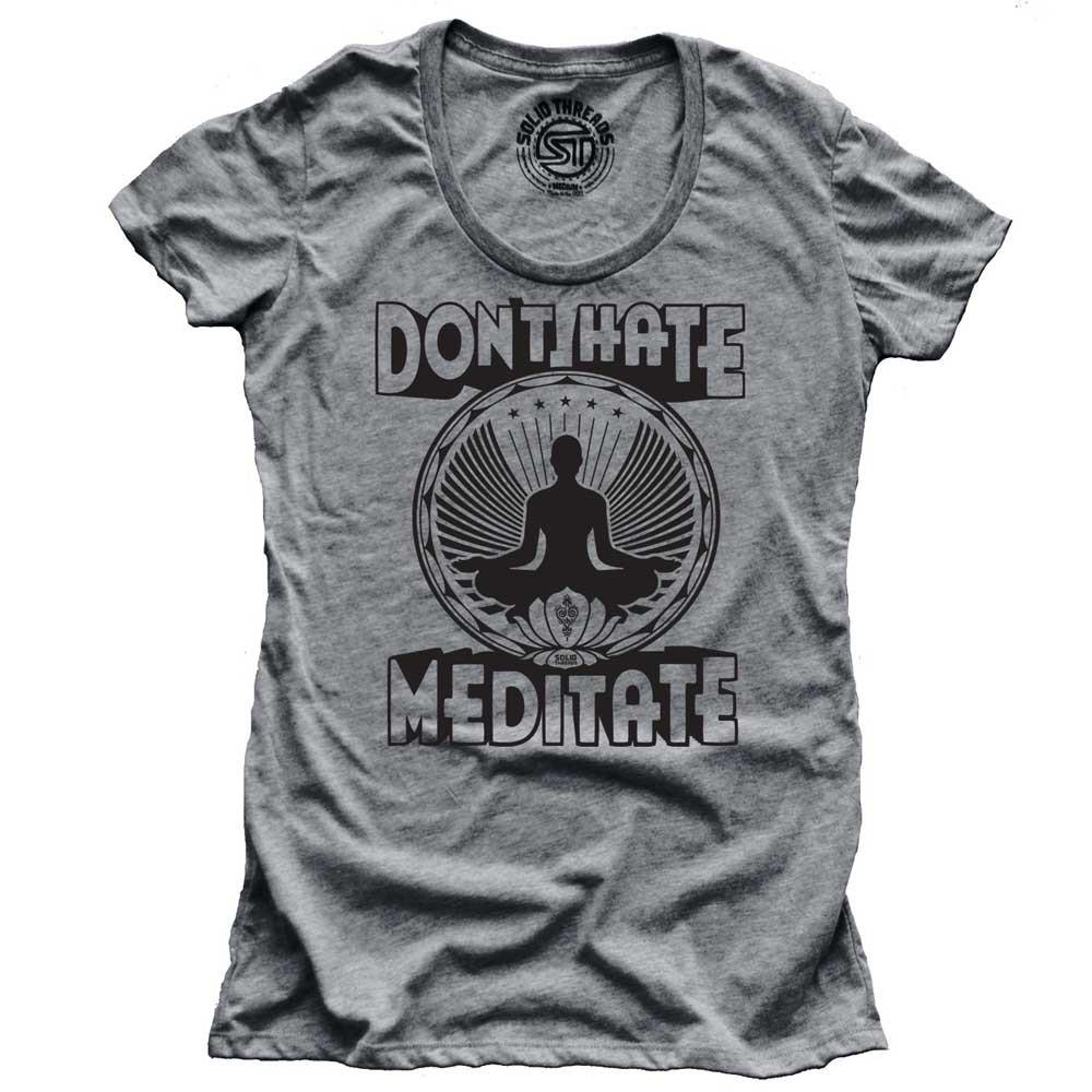 Women's Don't Hate Meditate Vintage Inspired T-shirt | SOLID THREADS