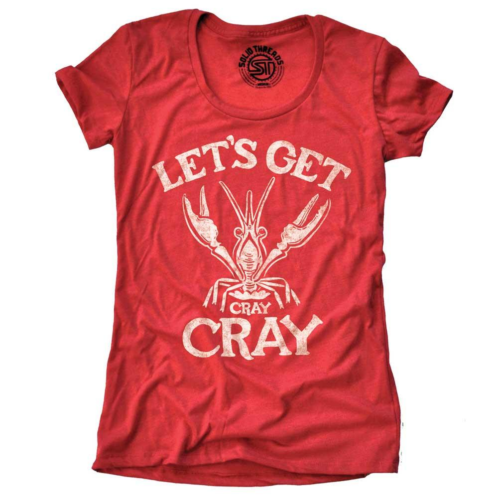 Women's Let's Get Cray Cray Vintage T-shirt | SOLID THREADS
