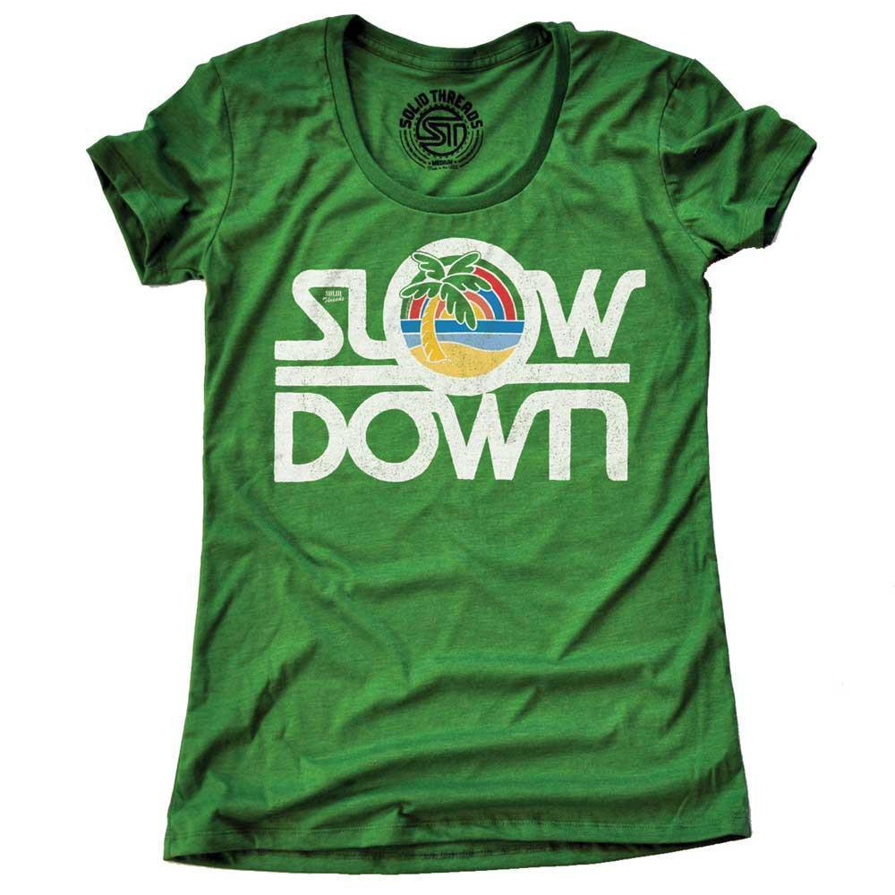 Women's Slow Down Vintage T-shirt | SOLID THREADS