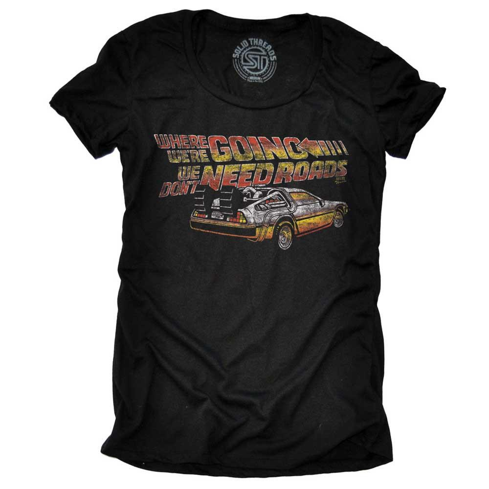 Women's Where We're Going We Don't Need Roads Vintage T-Shirt | SOLID THREADS