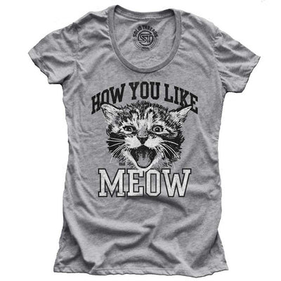 Women's How You Like Meow Vintage Inspired T-shirt | SOLID THREADS