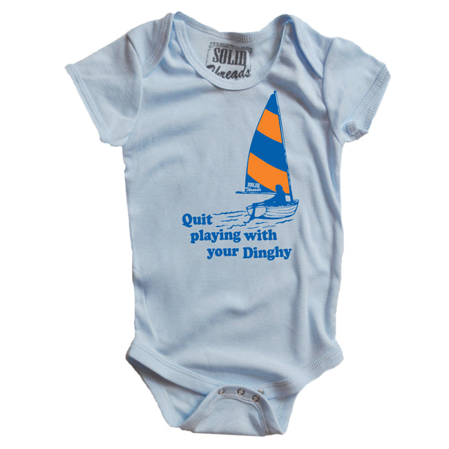 Baby Quit Playing With Your Dinghy Retro Onesie | SOLID THREADS