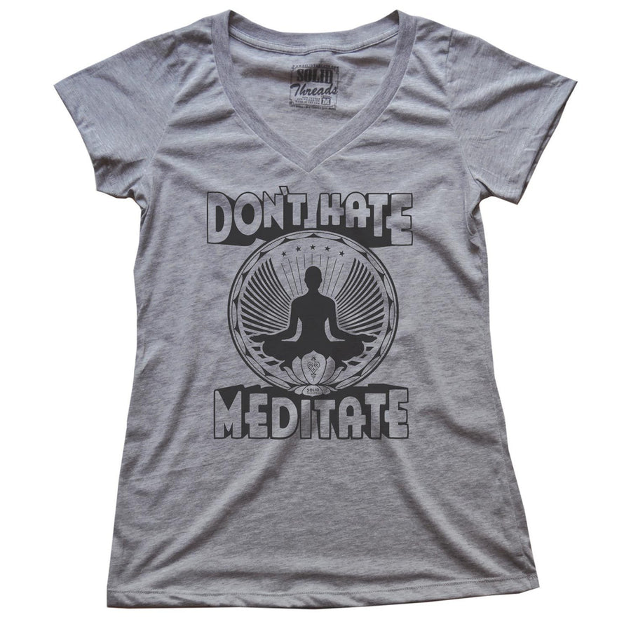 Women's Don't Hate Meditate V-neck T-shirt