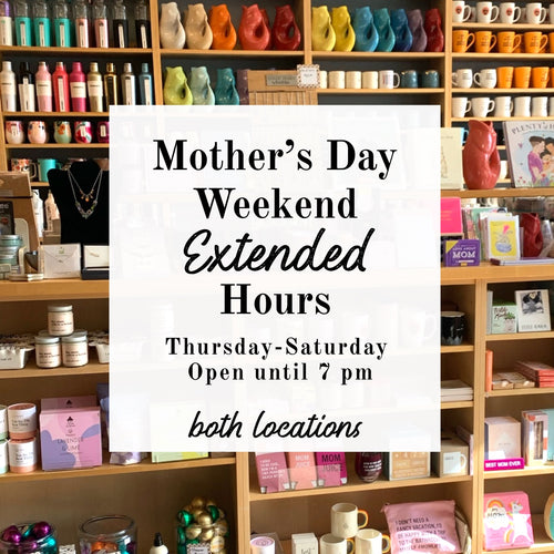 Mother's Day Weekend Extended Hours