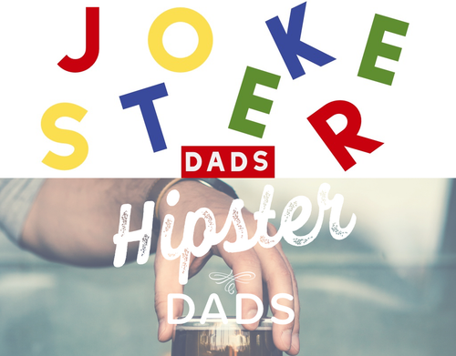 Is your dad a Hipster or a Jokester?