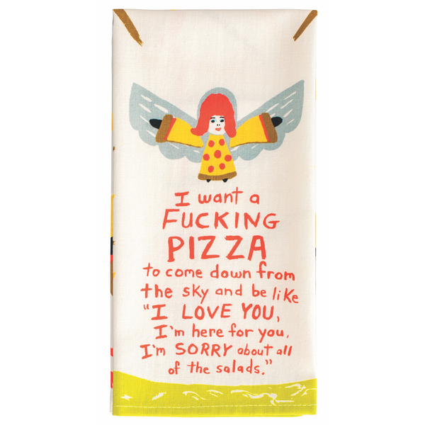 I Want A Fucking Pizza To Come Down From The Sky Dish Towel