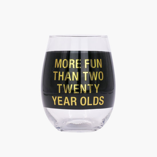 More Fun Than Two Twenty Year Olds Stemless Wine Glass About Face Designs Beer, Cocktail & Wine Glasses