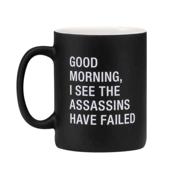 The Assassins Have Failed Mug About Face Designs Mugs & Glasses