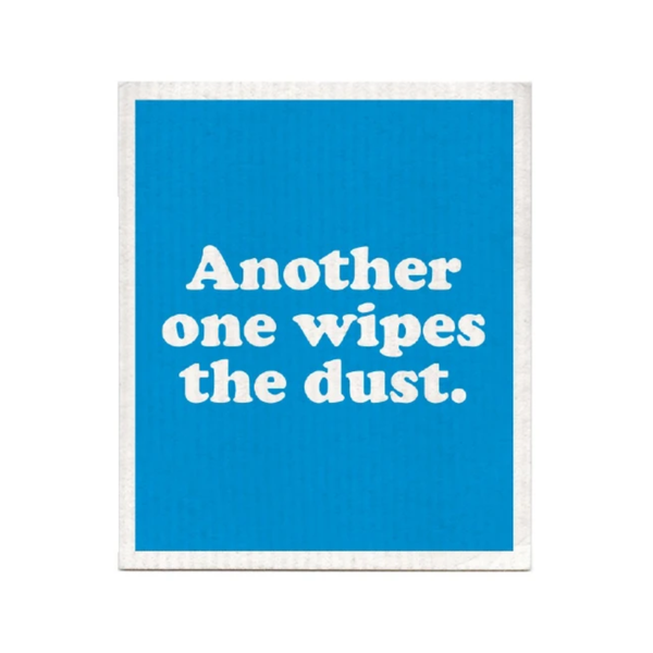 Another One Wipes the Dust Swedish Dishcloth Boldfaced Goods Home - Kitchen - Kitchen & Dish Towels