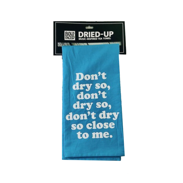 "Don""t Dry So Close To Me Tea Towel Boldfaced Goods Home - Kitchen - Kitchen & Dish Towels"