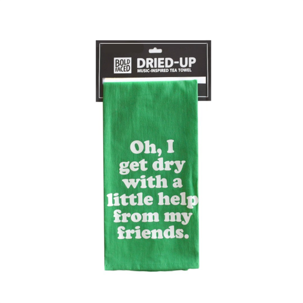 Dry With a Little Help From My Friends Tea Towel Boldfaced Goods Home - Kitchen - Kitchen & Dish Towels