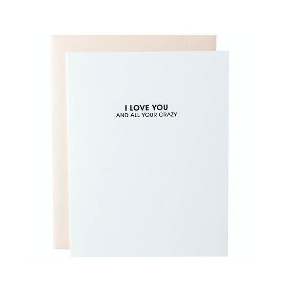 I Love You And All Your Crazy Chez Gagne Greeting Cards