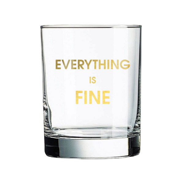 Everything is Fine Rocks Glass Chez Gagne Home - Mugs & Glasses - Whiskey & Cocktail Glasses