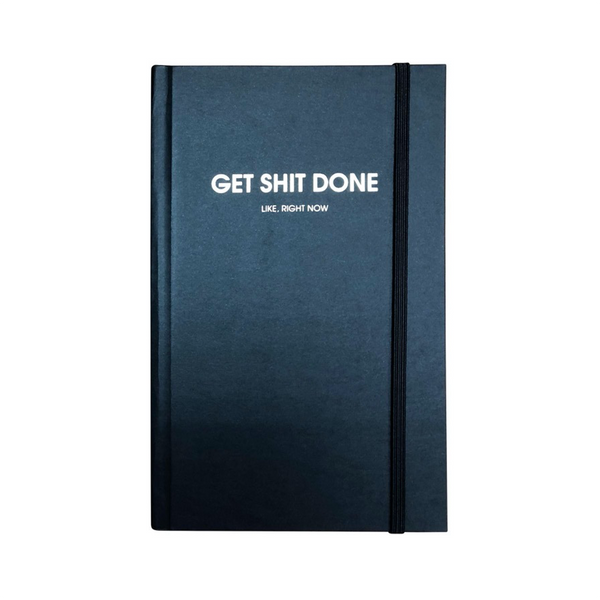 Get Shit Done: Like Right Now Journal Chez Gagne Notebooks & Journals