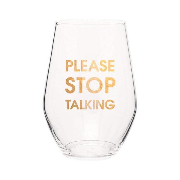 Please Stop Talking- Gold Foil Stemless Wine Glass Chez Gagne Wine Glass