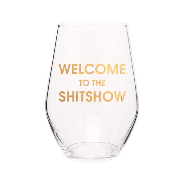 Welcome to the Shitshow - Gold Foil Stemless Wine Glass Chez Gagne Wine Glass