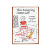 This Annoying Home Life: A Mindless Coloring Book For The Super Stressed Chronicle Books Books - Coloring