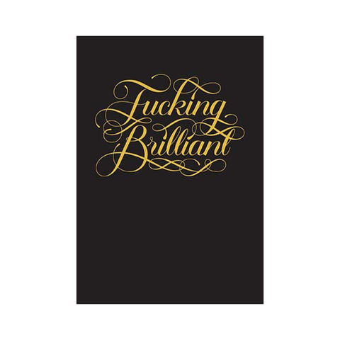 F*cking Brilliant Journal by Calligraphuck