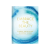 Embrace The Beauty Guided Journal Chronicle Books Books - Guided Journals & Gift Books