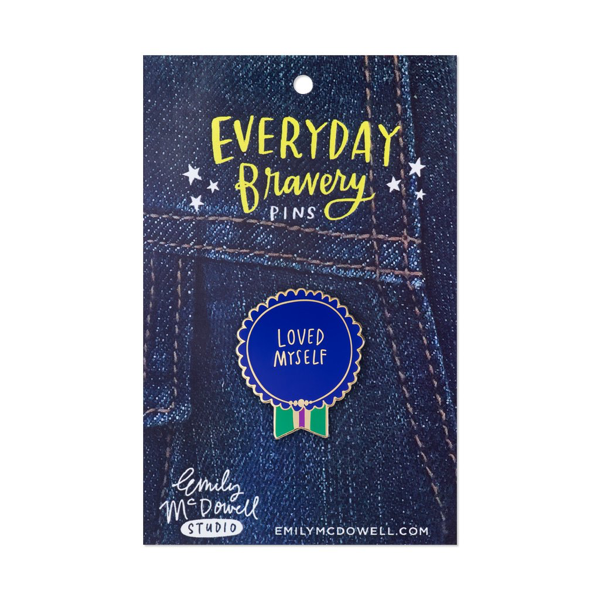 Loved Myself Everyday Bravery Pin by Emily McDowell Emily McDowell Accessories - Pin