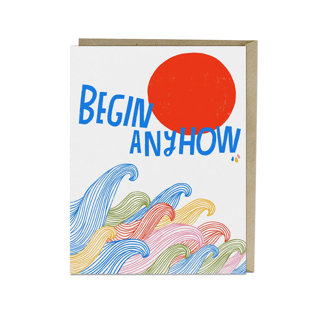 Begin Anyhow Card Emily McDowell Cards - Blank