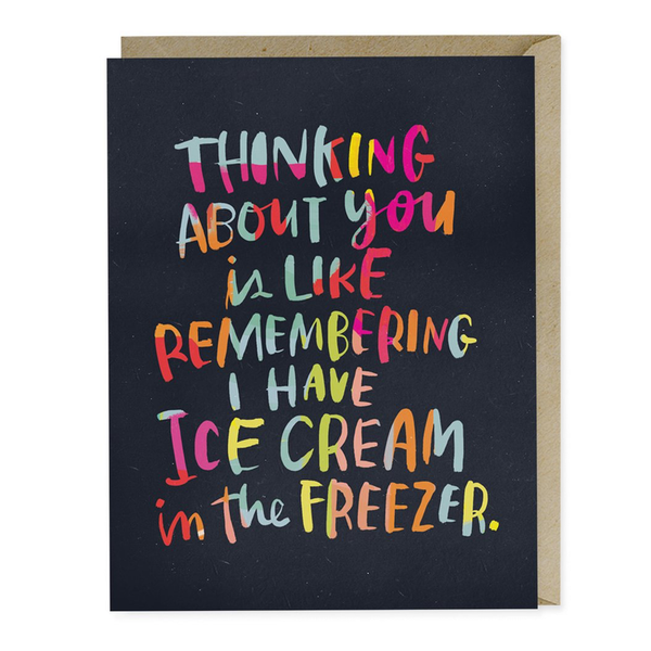 Ice Cream In The Freezer Card by Emily McDowell Emily McDowell Greeting Cards