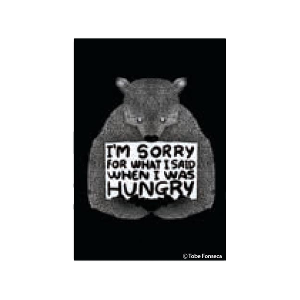 I'm Sorry for What I Said When I Was Hungry Magnet Ephemera Home - Magnet