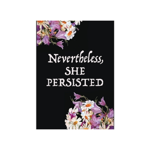 Nevertheless She Persisted Magnet Ephemera Home - Magnet
