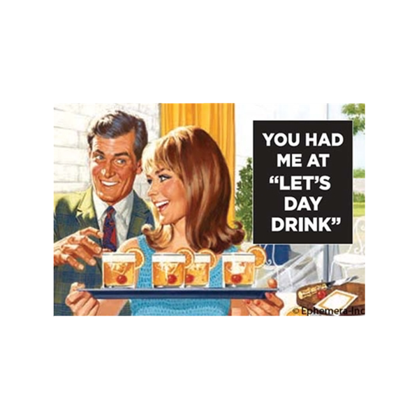 You Had Me at 'Let's Day Drink' Magnet Ephemera Home - Magnet