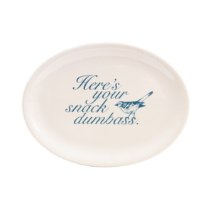 Fishs Eddy Home & Garden > Kitchen & Dining > Tableware > Serveware > Serving Trays Here's Your Snack Dumbass Serving Tray