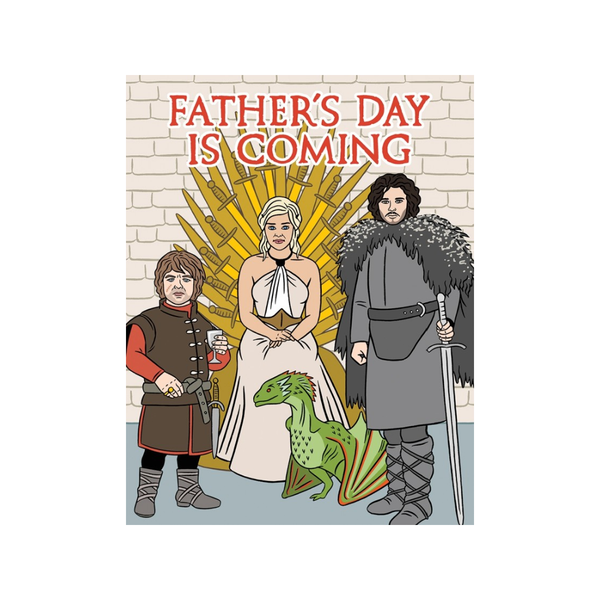 Father's Day Is Coming Game Of Thrones Father's Day Card FOUND Card - Father's Day