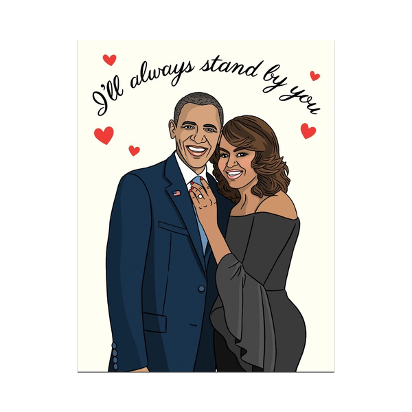 I'll Always Stand By You Obama Love Card FOUND Card - Love