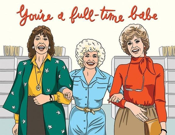 You're A Full-Time Babe Birthday Card FOUND Greeting Cards