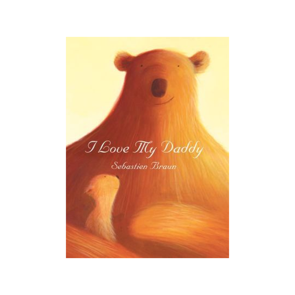 I Love My Daddy HarperCollins Books - Board Book