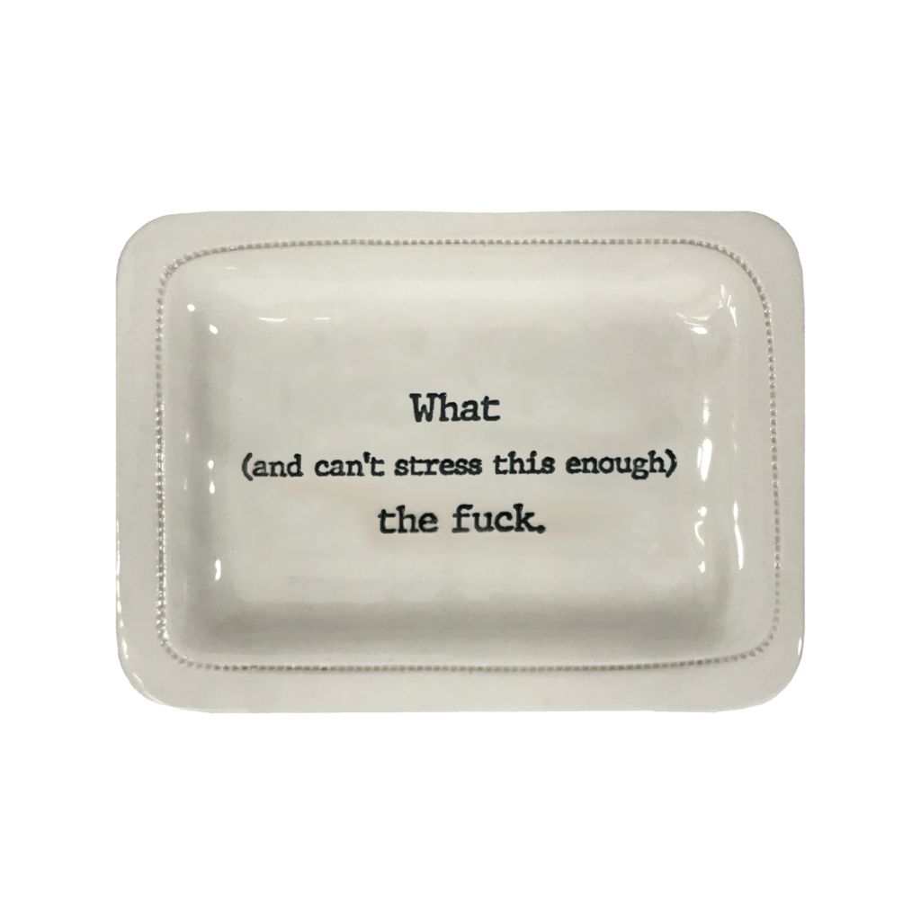 What (And Can't Stress This Enough) The F*ck Porcelain Dish Honestly Goods Home - Decorative Trays, Plates, & Bowls