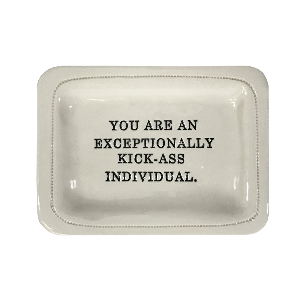 You Are an Exceptionally Kick-Ass Individual Porcelain Dish Honestly Goods Home - Decorative Trays, Plates, & Bowls
