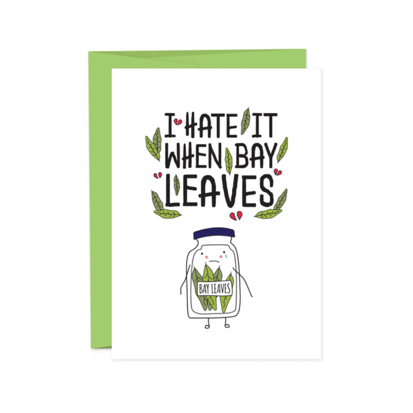 I Hate It When Bay Leaves Card HUMDRUM PAPER Cards - Love