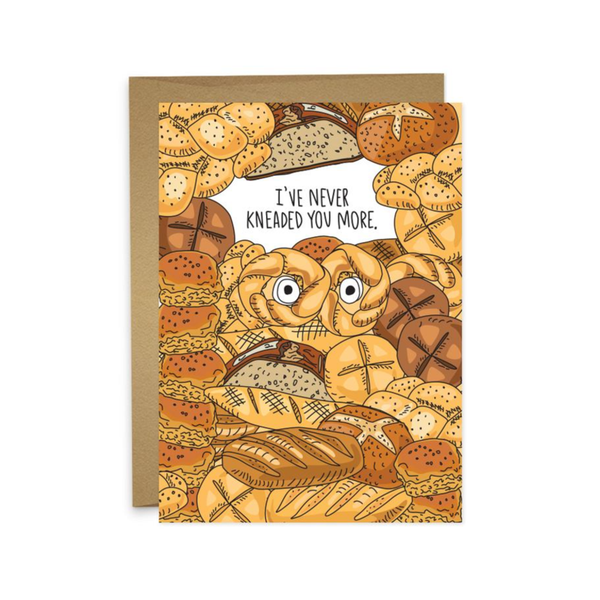 Never Kneaded You More Card Humdrum Paper Cards - Love