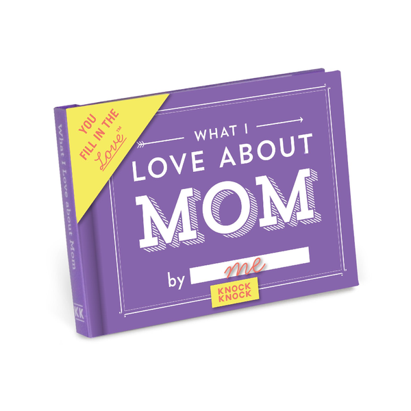 What I Love About Mom Fill in the Love Book Knock Knock Books - Guided Journals & Gift Books