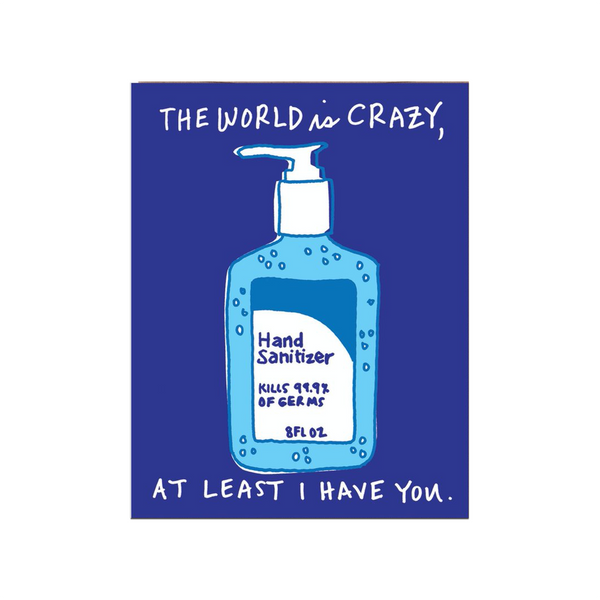 The World Is Crazy Hand Sanitizer Greeting Card LA FAMILIA GREEN Card - Blank